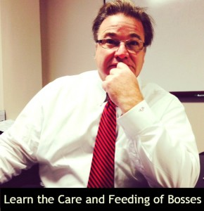 Got a Boss? Learn the proper care and feeding of.