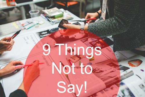 9 Things You Don't Have to Say