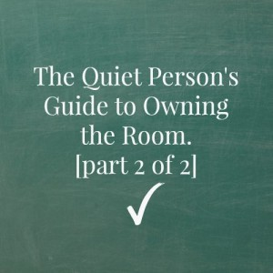 Quiet Person's Guide to Owning the Room
